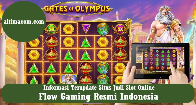 Informasi Terupdate Situs Judi Slot Online Flow Gaming Resmi Indonesia